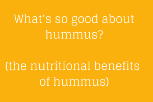 the nutritional benefits of hummus